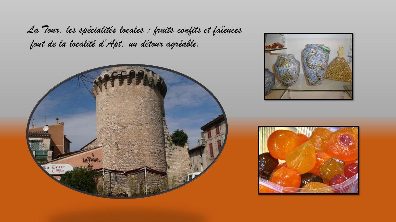 La Tour, les spécialités locales : fruits confits et faïences