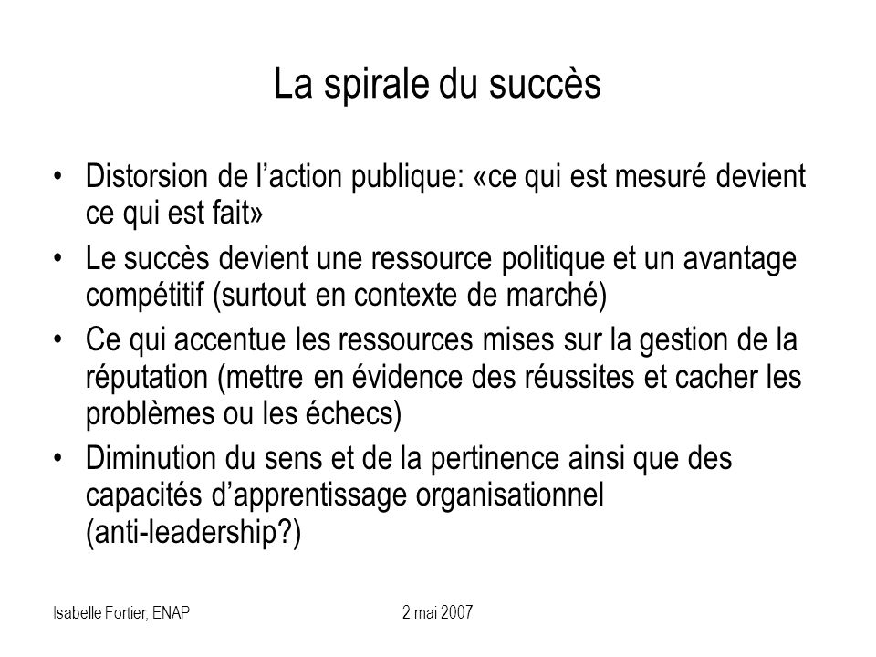 La spirale du succès Distorsion de l'action publique: «ce qui est mesuré devient ce qui est fait»