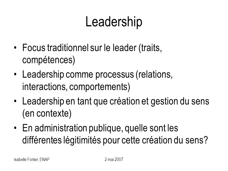 Leadership Focus traditionnel sur le leader (traits, compétences)