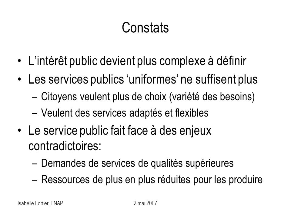 Constats L'intérêt public devient plus complexe à définir