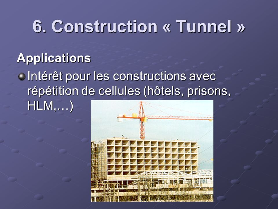 6. Construction « Tunnel »