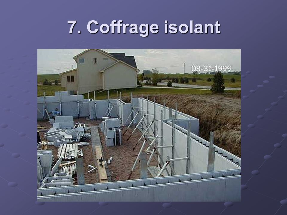 7. Coffrage isolant