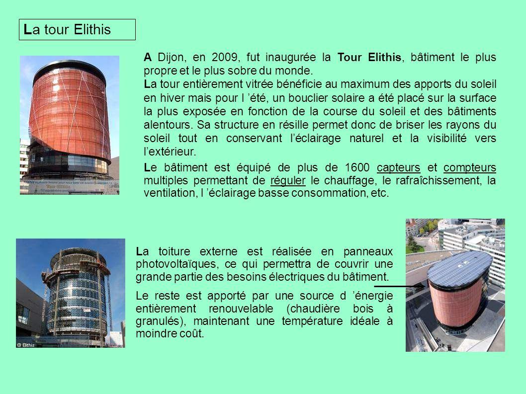 La tour Elithis A Dijon, en 2009, fut inaugurée la Tour Elithis, bâtiment le plus propre et le plus sobre du monde.
