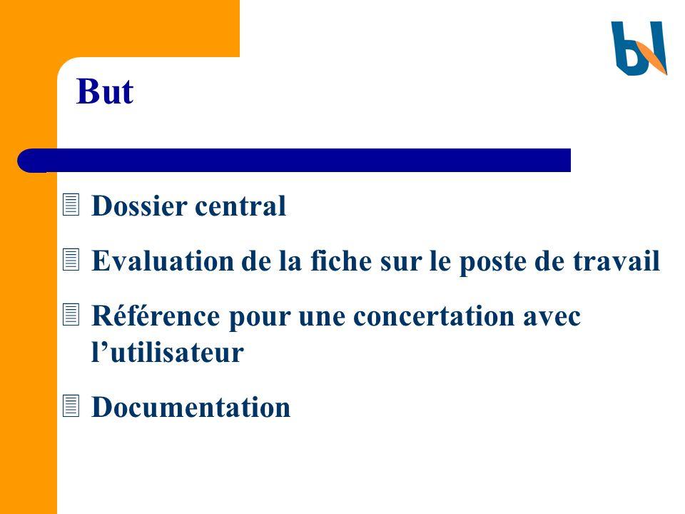 But Dossier central Evaluation de la fiche sur le poste de travail