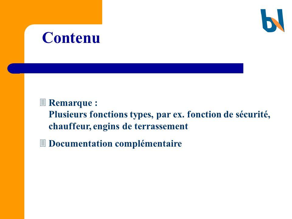 Contenu Remarque : Plusieurs fonctions types, par ex. fonction de sécurité, chauffeur, engins de terrassement.