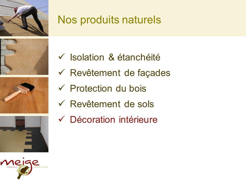 Nos produits naturels Isolation & étanchéité Revêtement de façades