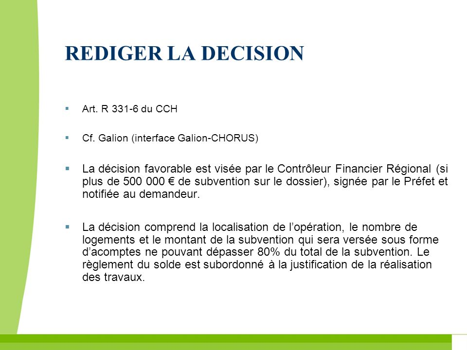 REDIGER LA DECISION Art. R du CCH. Cf. Galion (interface Galion-CHORUS)