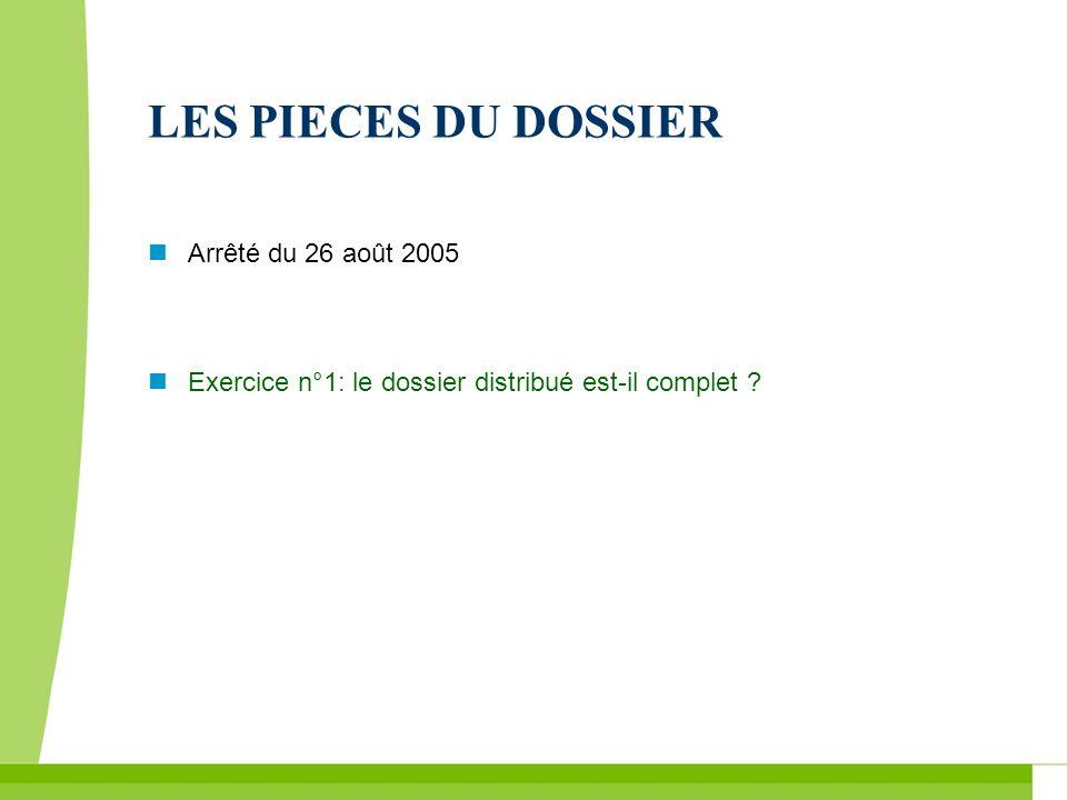 LES PIECES DU DOSSIER Arrêté du 26 août 2005