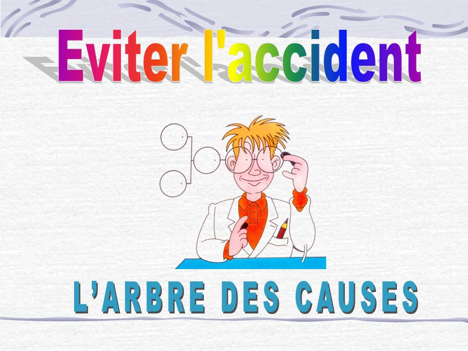 Eviter l accident L'ARBRE DES CAUSES