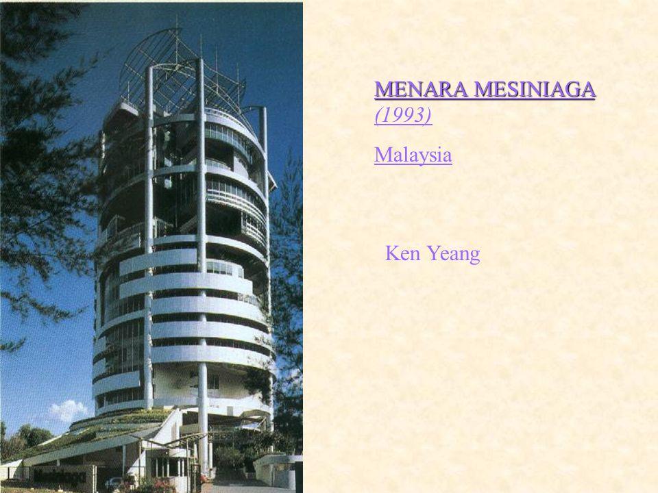 MENARA MESINIAGA (1993) Malaysia Ken Yeang