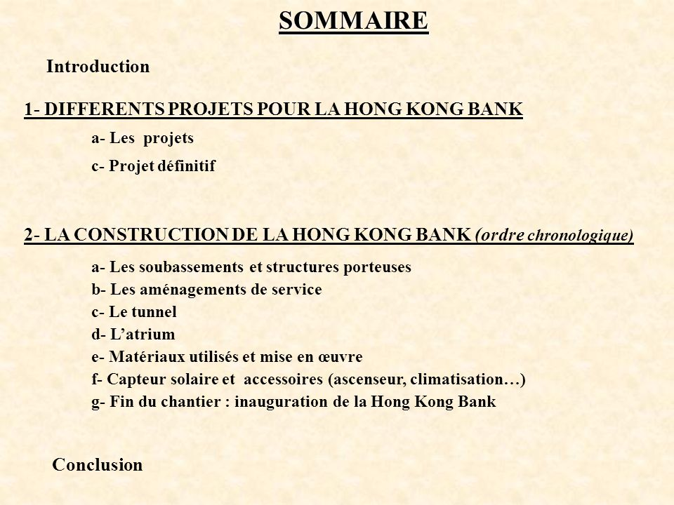SOMMAIRE Introduction 1- DIFFERENTS PROJETS POUR LA HONG KONG BANK