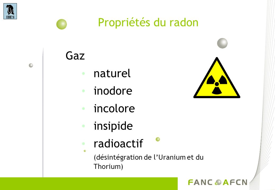 Propriétés du radon naturel inodore incolore insipide radioactif