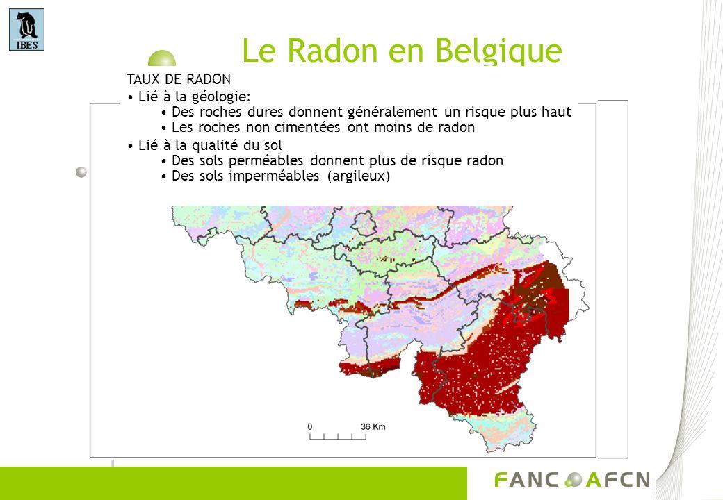 Le Radon en Belgique TAUX DE RADON Lié à la géologie: