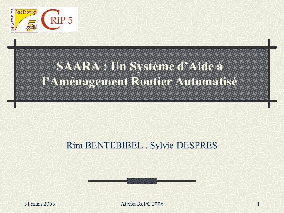 SAARA : Un Système d'Aide à l'Aménagement Routier Automatisé