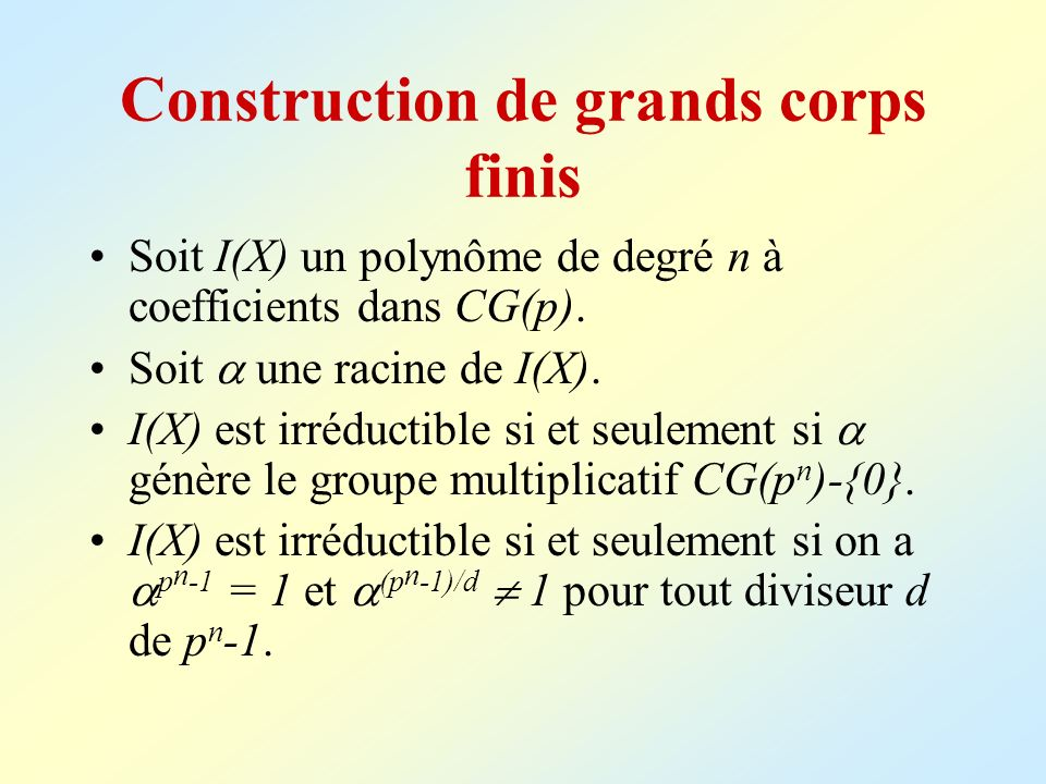 Construction de grands corps finis