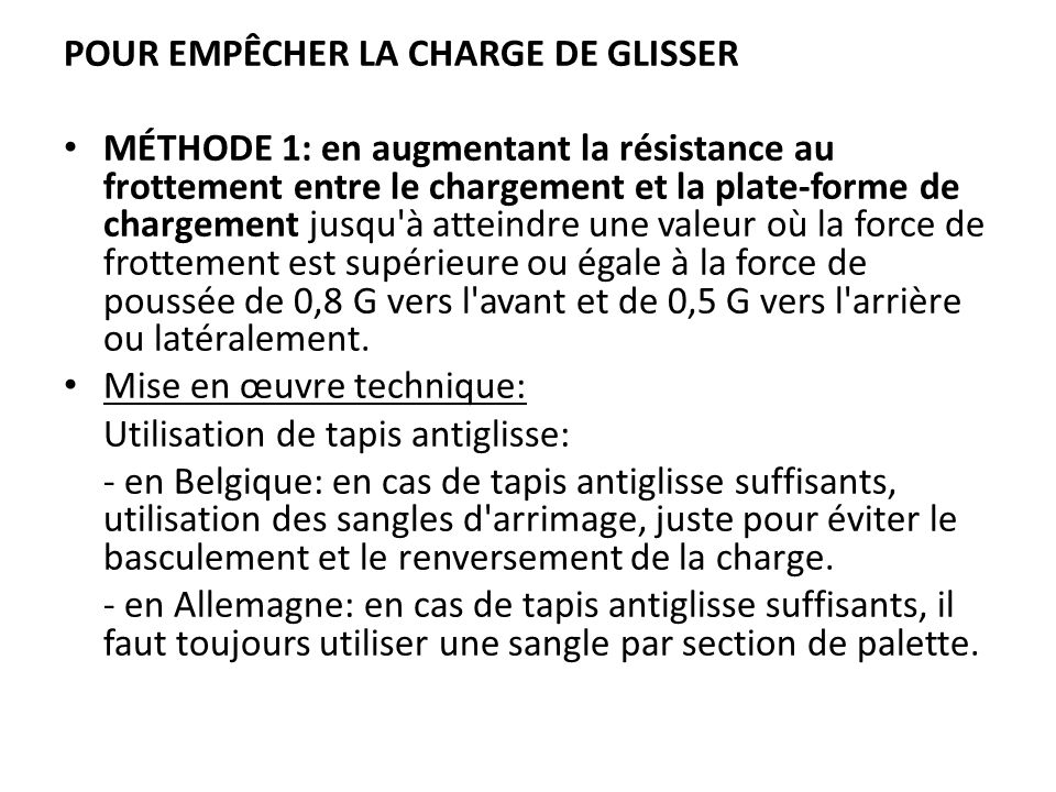POUR EMPÊCHER LA CHARGE DE GLISSER