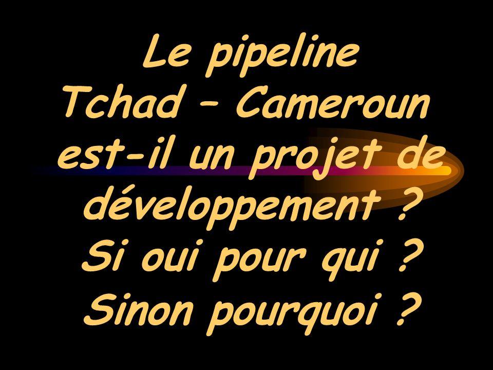 Le pipeline Tchad – Cameroun est-il un projet de développement