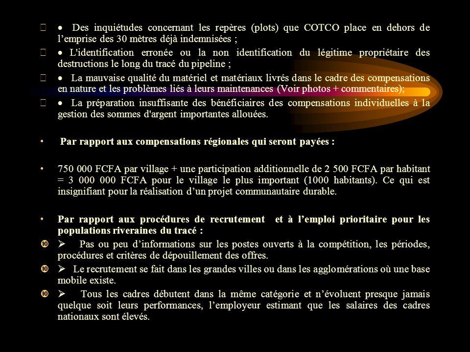 · Des inquiétudes concernant les repères (plots) que COTCO place en dehors de l'emprise des 30 mètres déjà indemnisées ;