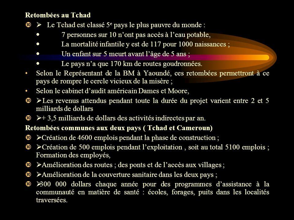 Retombées au Tchad Ø Le Tchad est classé 5e pays le plus pauvre du monde : · 7 personnes sur 10 n'ont pas accès à l'eau potable,