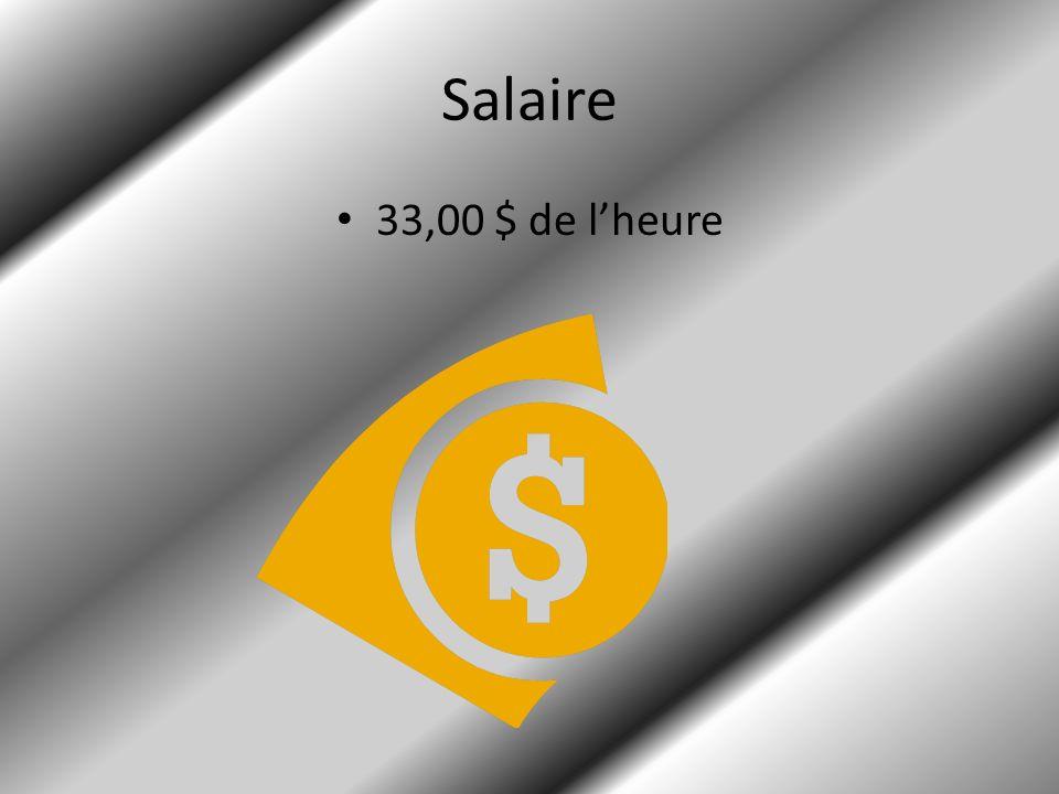 Salaire 33,00 $ de l'heure