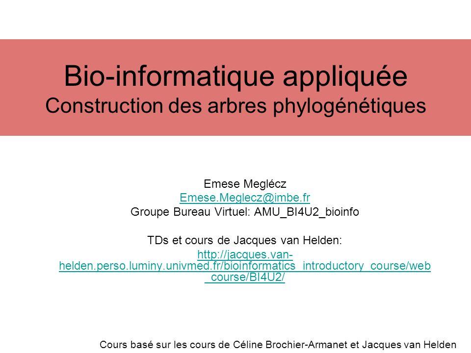 Bio-informatique appliquée Construction des arbres phylogénétiques