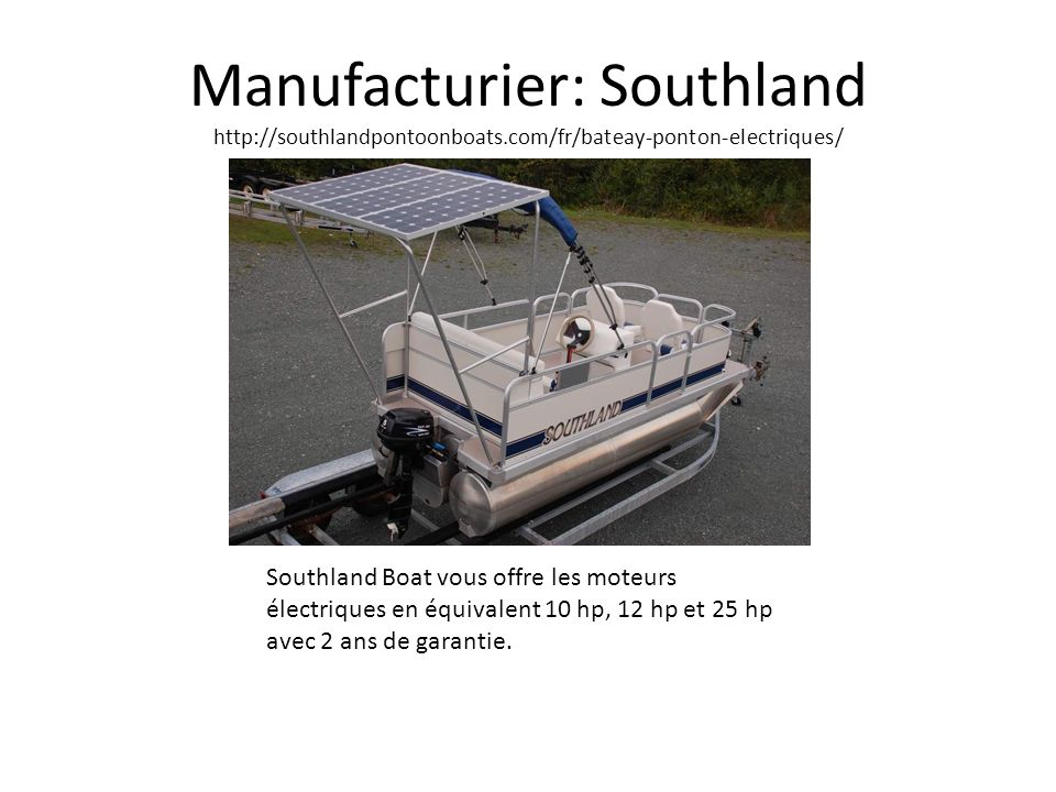 Manufacturier: Southland http://southlandpontoonboats
