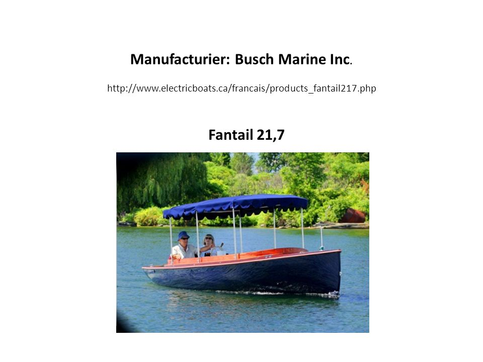 Manufacturier: Busch Marine Inc. http://www. electricboats