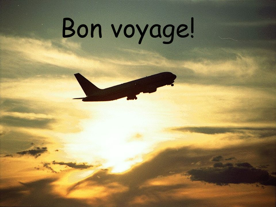 Bon voyage! En route!
