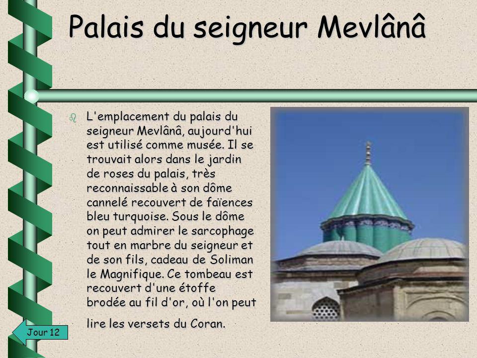 Palais du seigneur Mevlânâ
