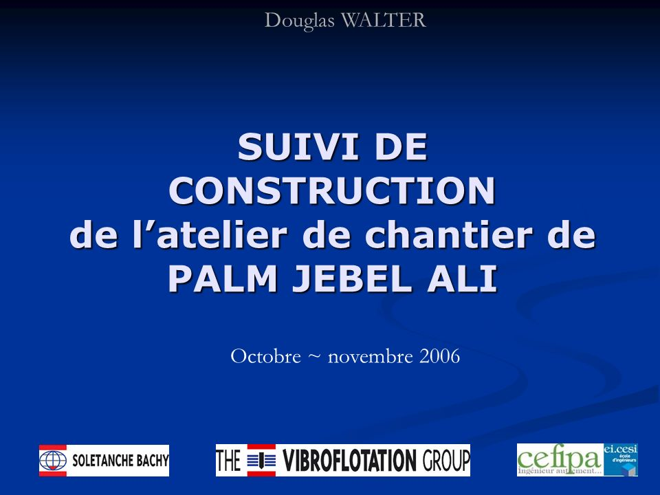 SUIVI DE CONSTRUCTION de l'atelier de chantier de PALM JEBEL ALI