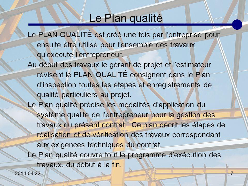 Le Plan qualité Le PLAN QUALITÉ est créé une fois par l'entreprise pour ensuite être utilisé pour l'ensemble des travaux qu'exécute l'entrepreneur.