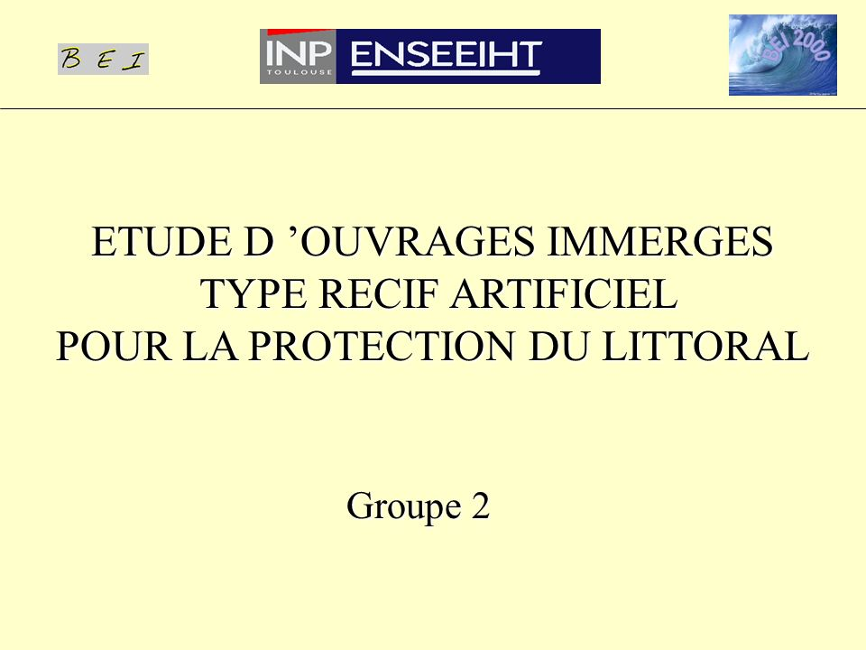 ETUDE D 'OUVRAGES IMMERGES TYPE RECIF ARTIFICIEL