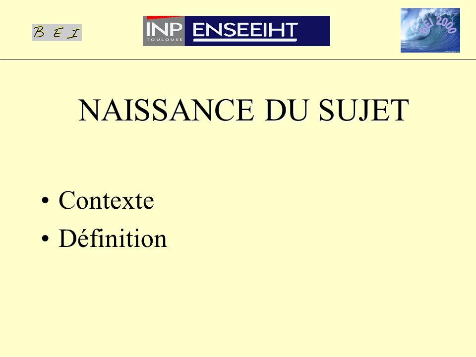 NAISSANCE DU SUJET Contexte Définition