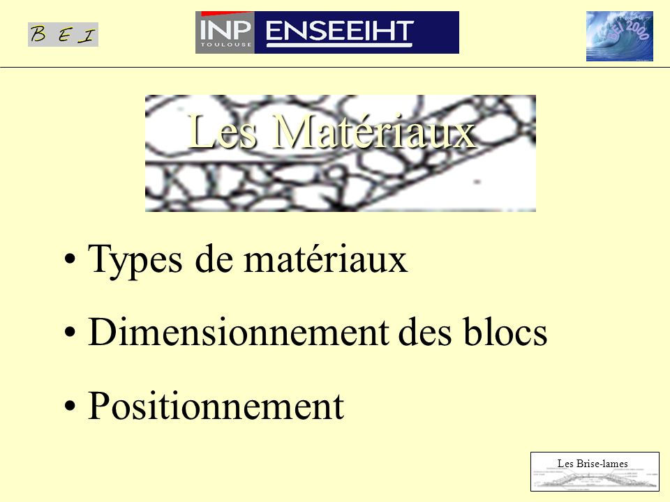 Les Matériaux Types de matériaux Dimensionnement des blocs