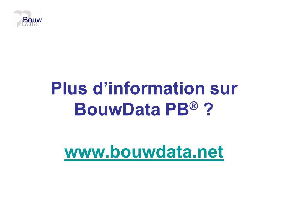 Plus d'information sur BouwData PB® www.bouwdata.net