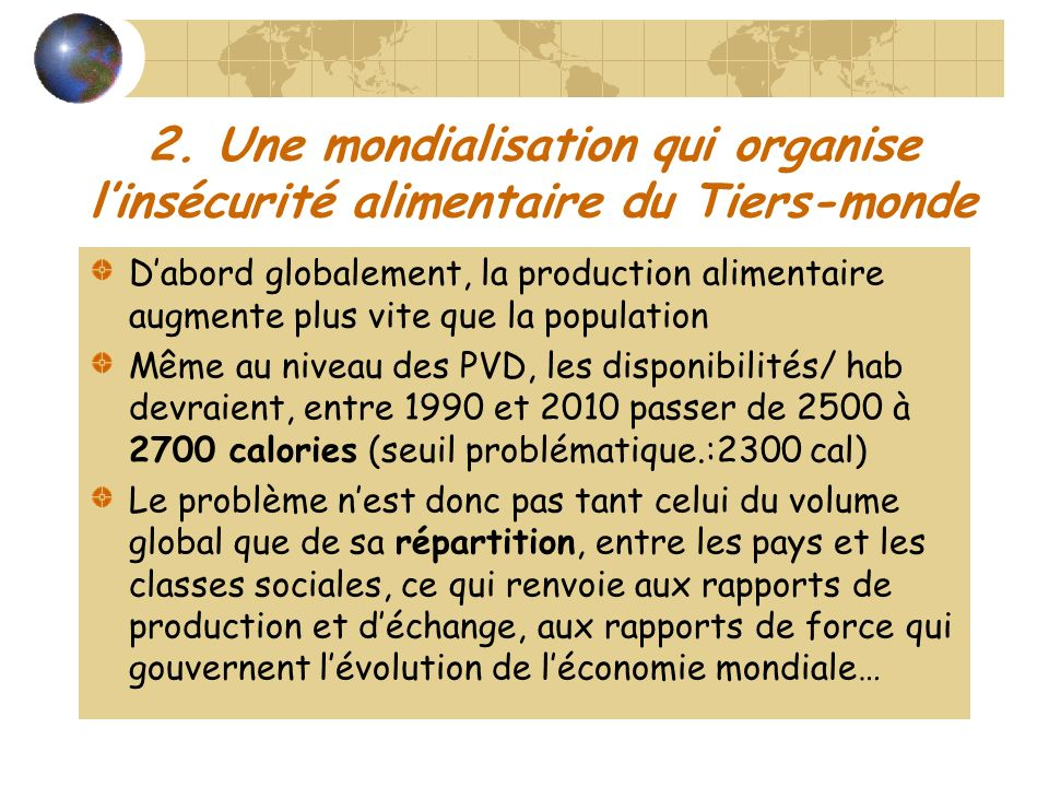 2. Une mondialisation qui organise l'insécurité alimentaire du Tiers-monde