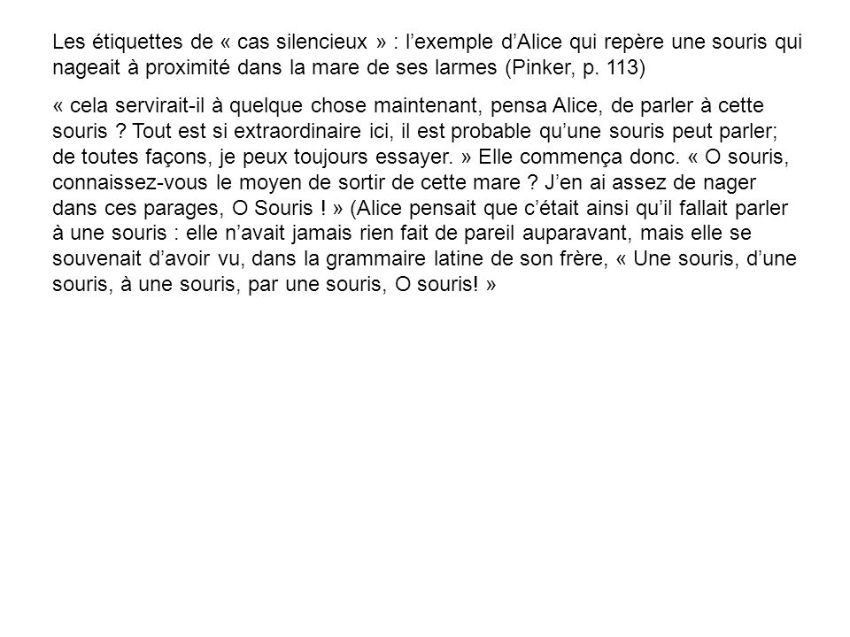 Les étiquettes de « cas silencieux » : l'exemple d'Alice qui repère une souris qui nageait à proximité dans la mare de ses larmes (Pinker, p. 113)