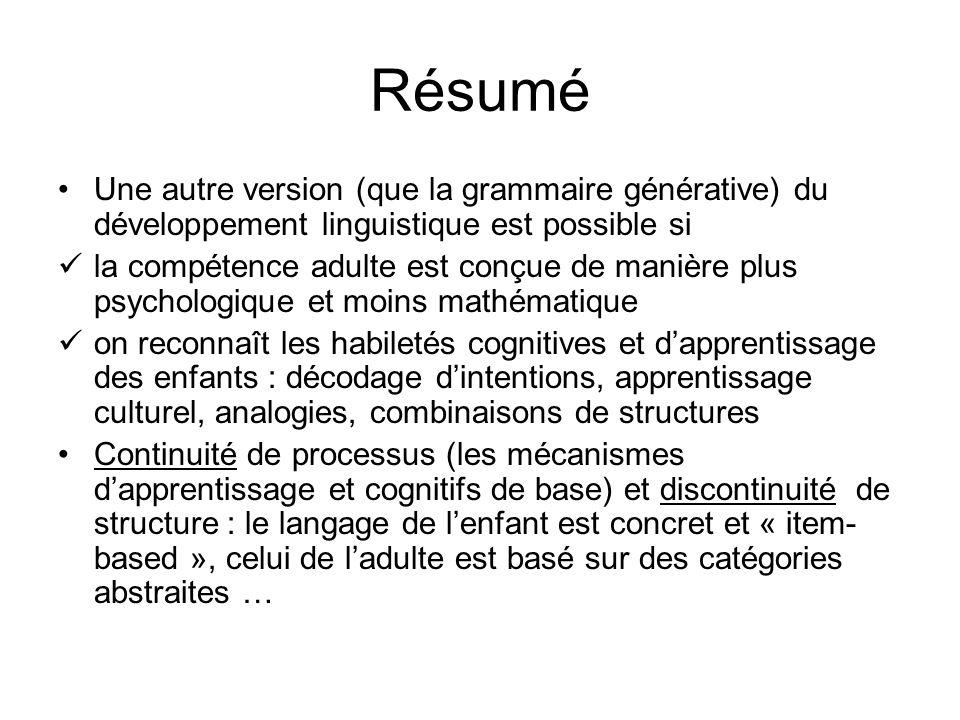 Résumé Une autre version (que la grammaire générative) du développement linguistique est possible si.