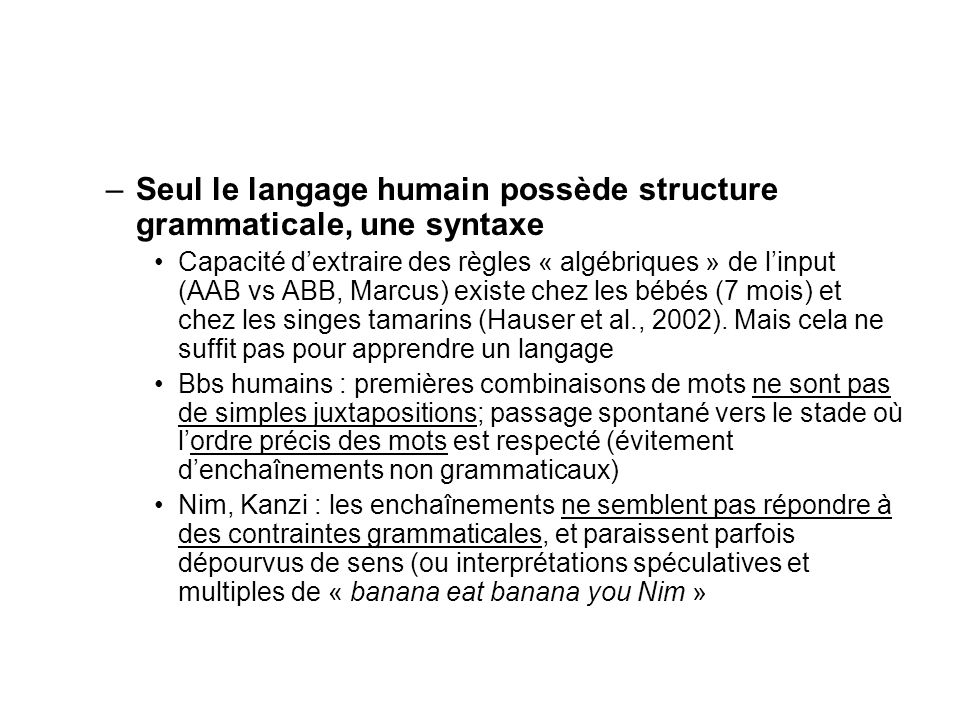 Seul le langage humain possède structure grammaticale, une syntaxe