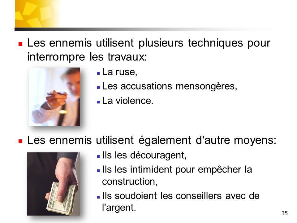 Les ennemis utilisent également d autre moyens: