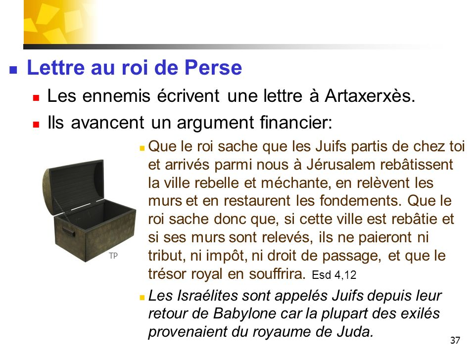 Lettre au roi de Perse Les ennemis écrivent une lettre à Artaxerxès.