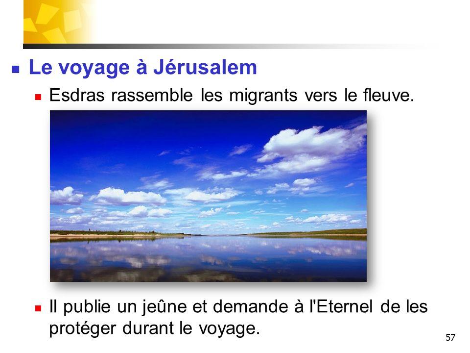 Le voyage à Jérusalem Esdras rassemble les migrants vers le fleuve.