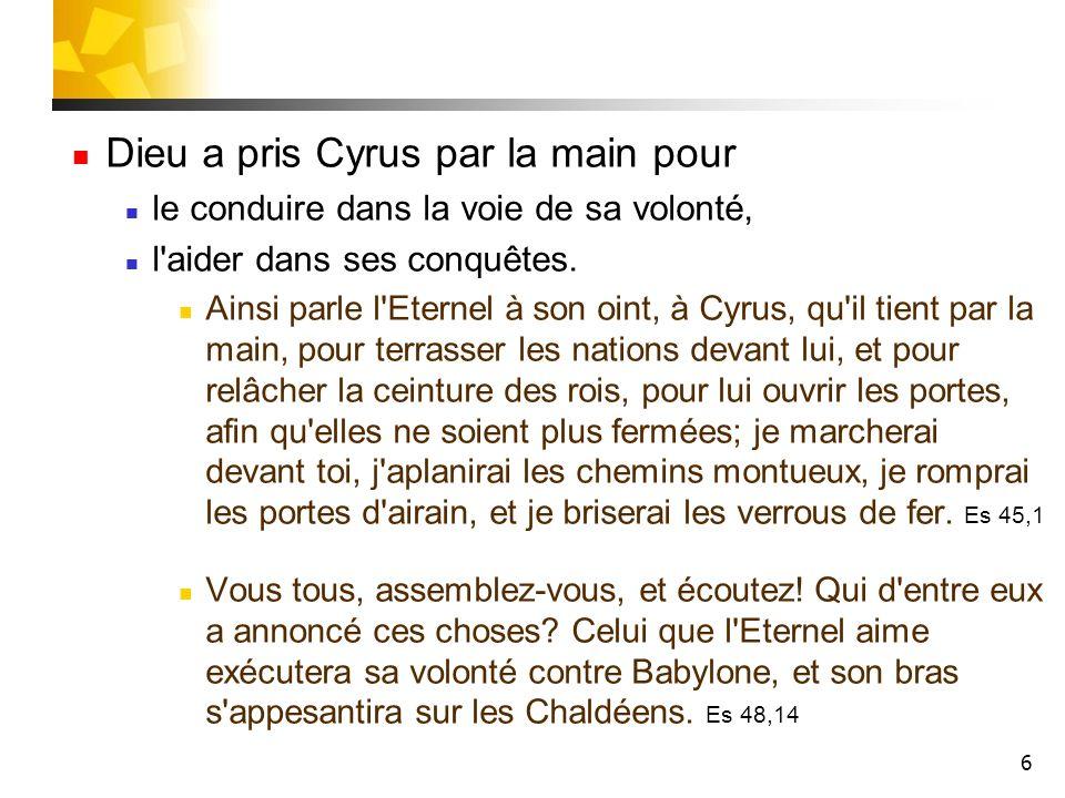 Dieu a pris Cyrus par la main pour