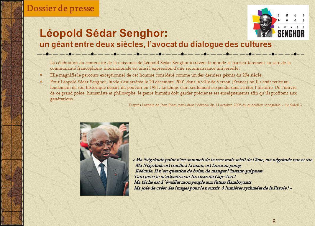 Dossier de presse Léopold Sédar Senghor: un géant entre deux siècles, l'avocat du dialogue des cultures.