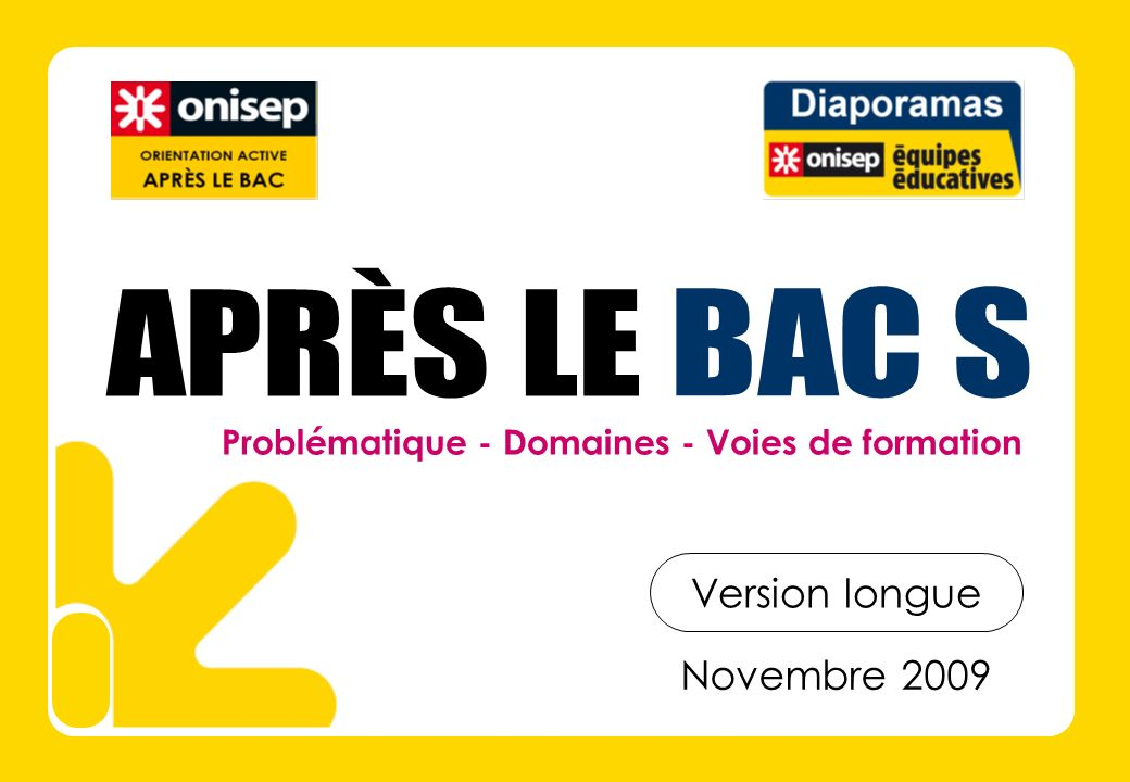 APRÈS LE BAC S Version longue Novembre 2009