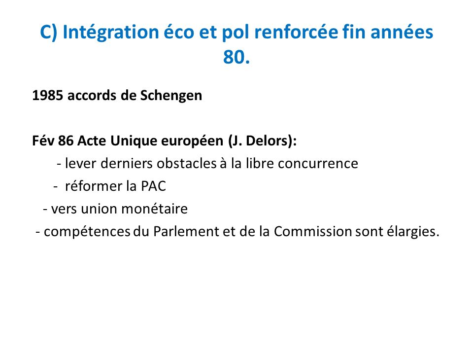 C) Intégration éco et pol renforcée fin années 80.