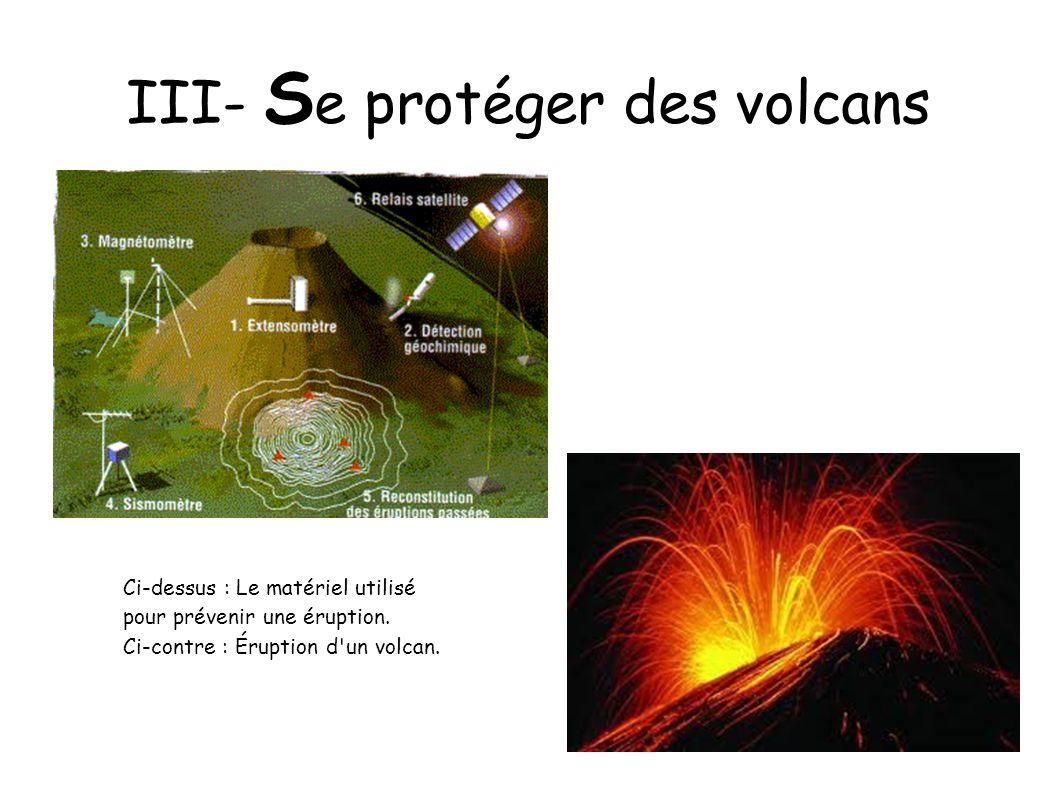 III- Se protéger des volcans
