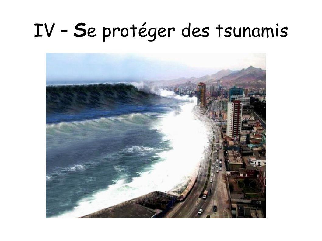 IV – Se protéger des tsunamis