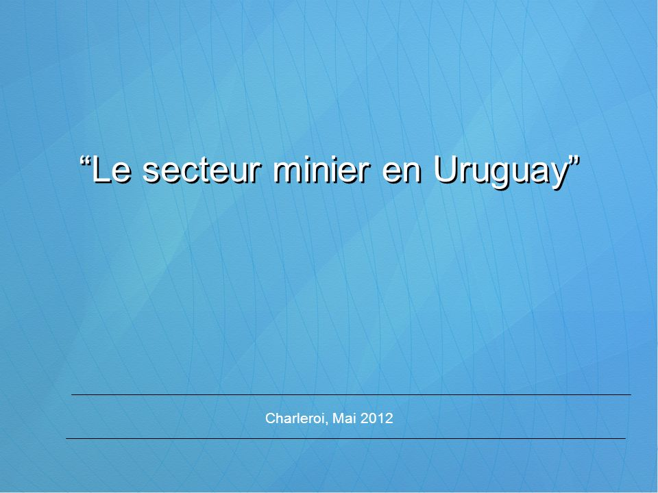 Le secteur minier en Uruguay