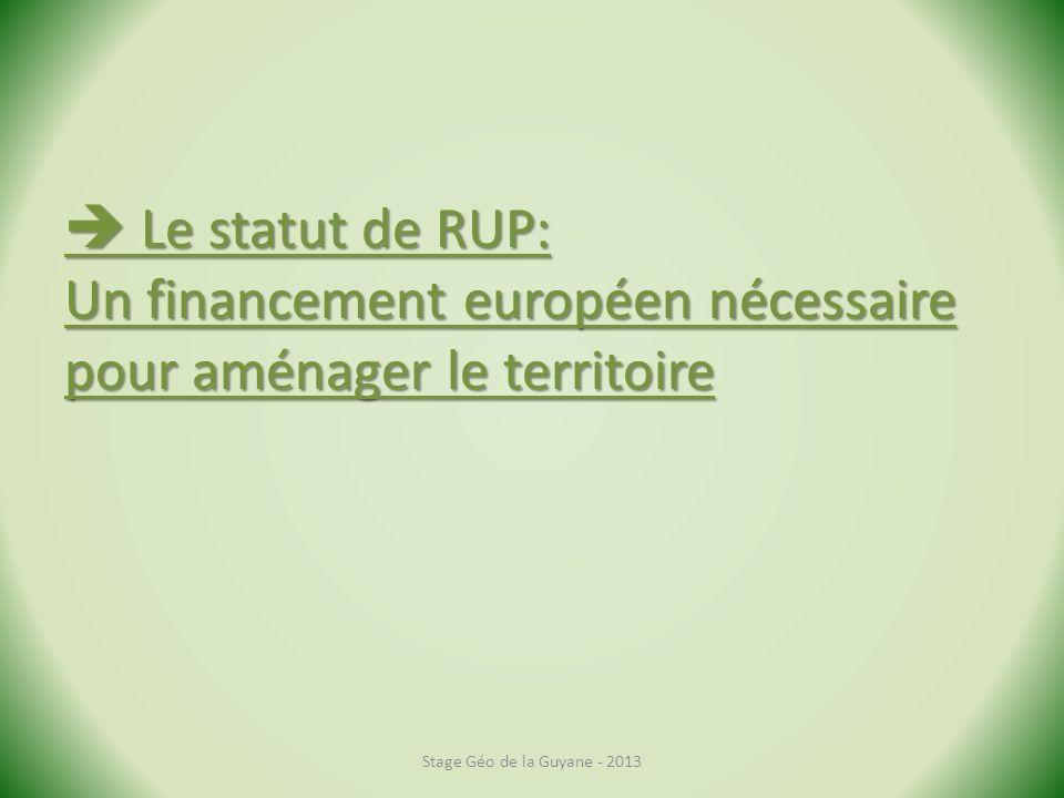  Le statut de RUP: Un financement européen nécessaire pour aménager le territoire